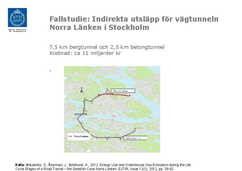 Fallstudie: Indirekta utsläpp för vägtunneln Norra Länken i Stockholm 7, 5 km bergtunnel och
