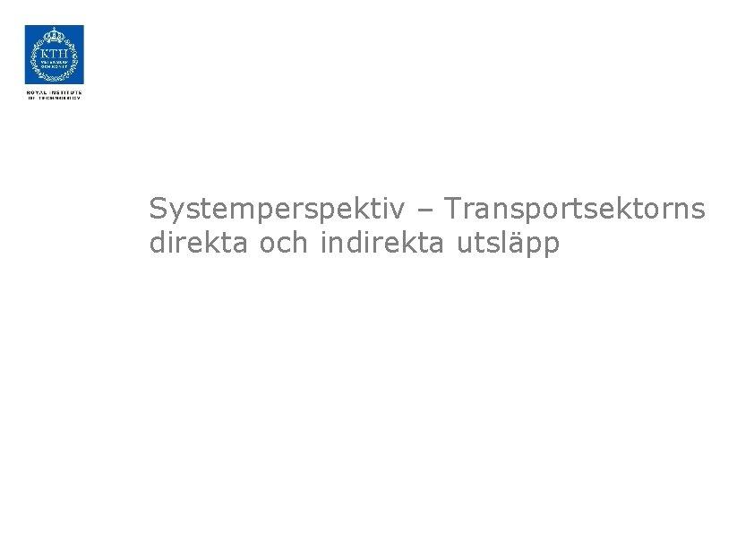 Systemperspektiv – Transportsektorns direkta och indirekta utsläpp