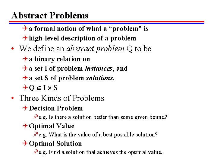 """Abstract Problems Q a formal notion of what a """"problem"""" is Q high-level description"""