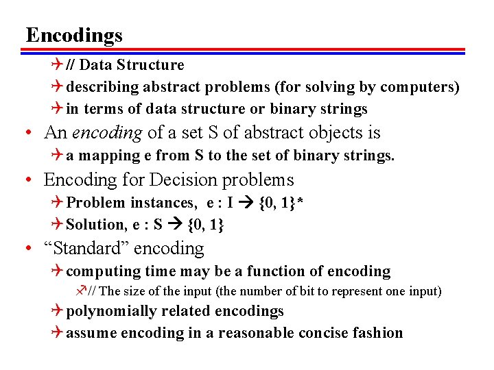 Encodings Q // Data Structure Q describing abstract problems (for solving by computers) Q