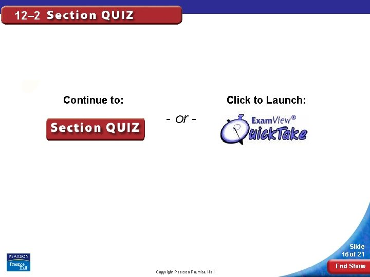 12– 2 Click to Launch: Continue to: - or - Slide 16 of 21