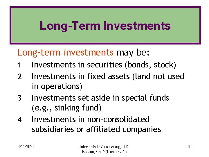 Long-Term Investments Long-term investments may be: 1 2 3 4 Investments in securities (bonds,