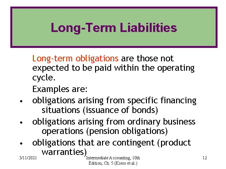 Long-Term Liabilities • • • Long-term obligations are those not expected to be paid