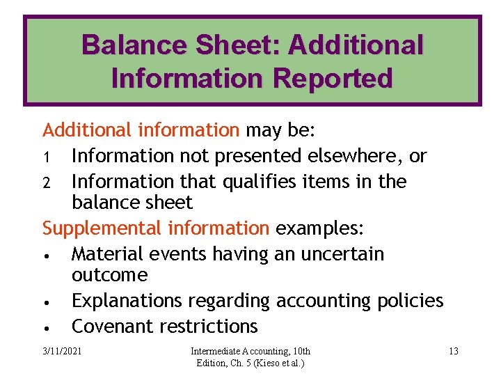 Balance Sheet: Additional Information Reported Additional information may be: 1 Information not presented elsewhere,