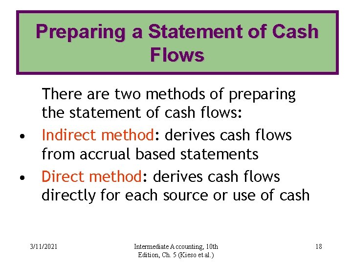 Preparing a Statement of Cash Flows There are two methods of preparing the statement