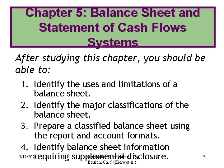 Chapter 5: Balance Sheet and Statement of Cash Flows Systems After studying this chapter,