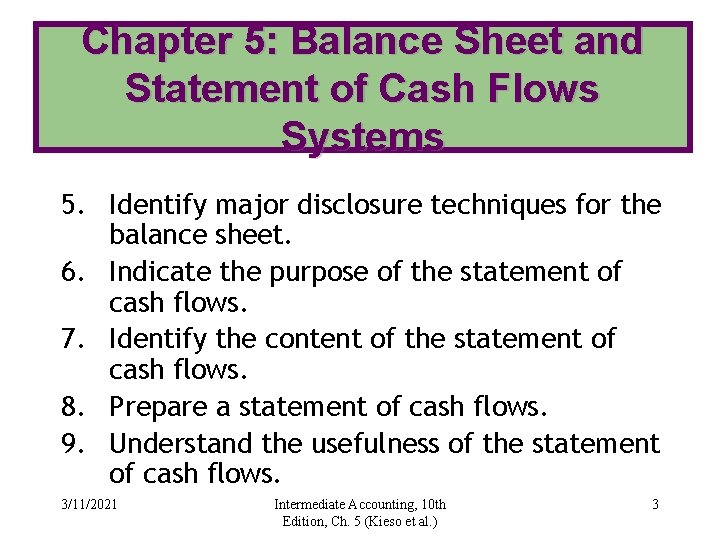 Chapter 5: Balance Sheet and Statement of Cash Flows Systems 5. Identify major disclosure