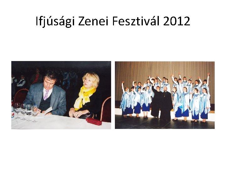 Ifjúsági Zenei Fesztivál 2012