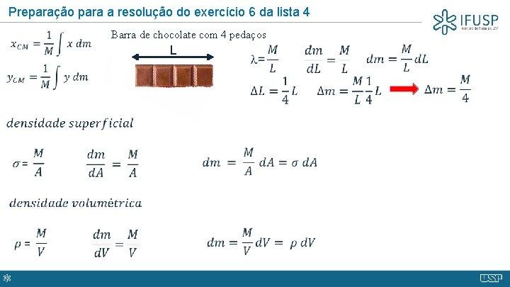 Preparação para a resolução do exercício 6 da lista 4 Barra de chocolate com