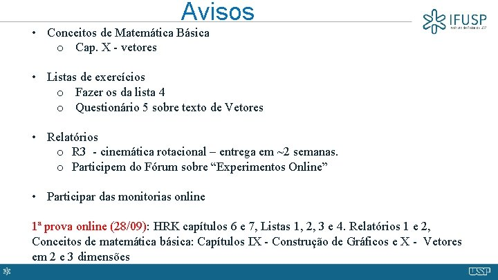 Avisos • Conceitos de Matemática Básica o Cap. X - vetores • Listas de