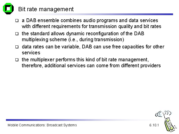 Bit rate management a DAB ensemble combines audio programs and data services with different