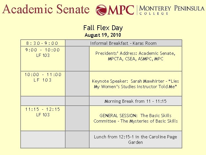 Academic Senate Fall Flex Day August 19, 2010 8: 30 -9: 00 – 10: