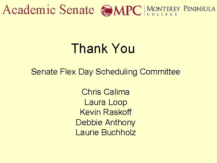 Academic Senate Thank You Senate Flex Day Scheduling Committee Chris Calima Laura Loop Kevin