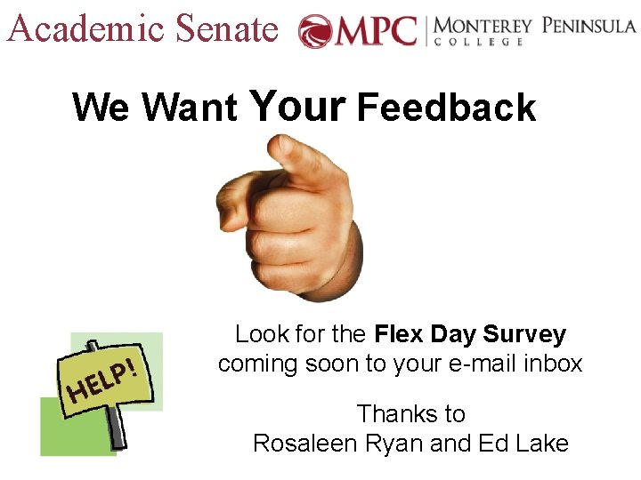 Academic Senate We Want Your Feedback Look for the Flex Day Survey coming soon