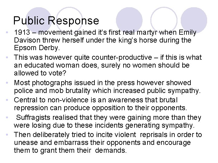 Public Response • 1913 – movement gained it's first real martyr when Emily Davison