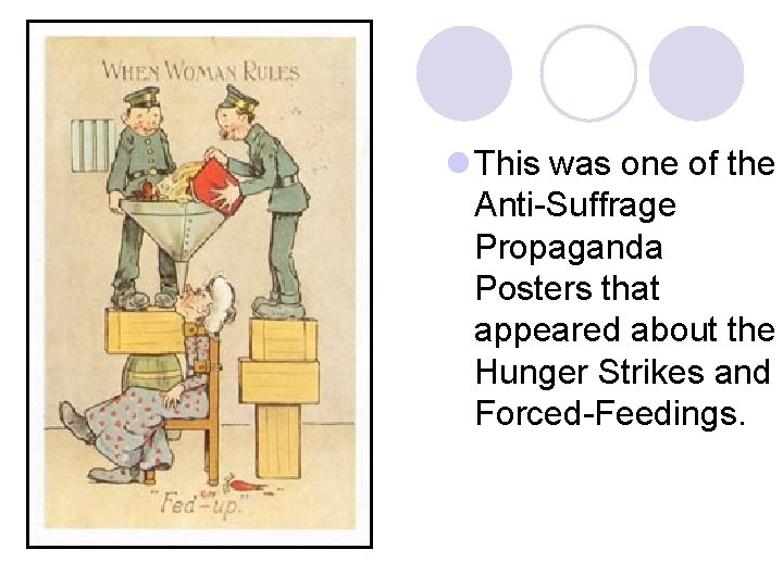 l This was one of the Anti-Suffrage Propaganda Posters that appeared about the Hunger