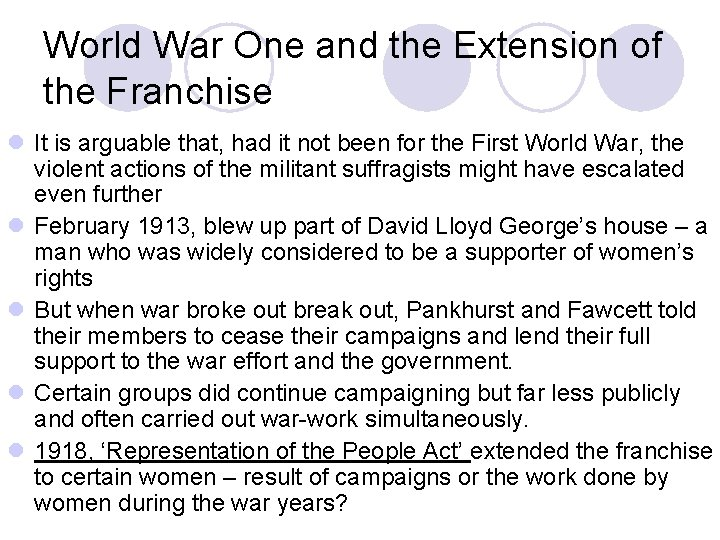 World War One and the Extension of the Franchise l It is arguable that,