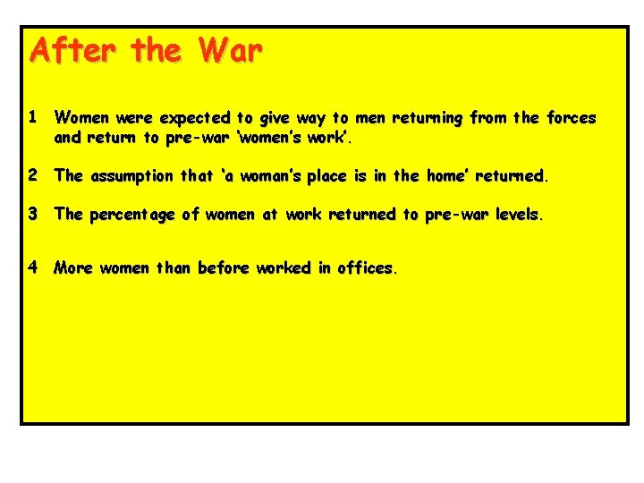 After the War 1 Women were expected to give way to men returning from