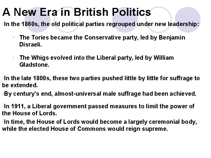 1 A New Era in British Politics • In the 1860 s, the old