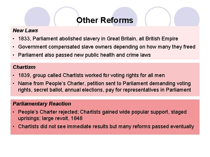 Other Reforms New Laws • 1833, Parliament abolished slavery in Great Britain, all British