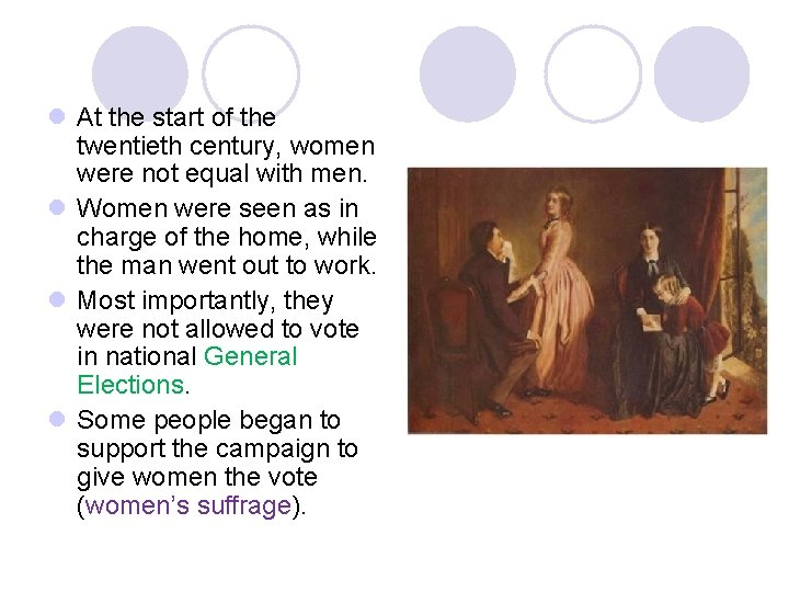 l At the start of the twentieth century, women were not equal with men.