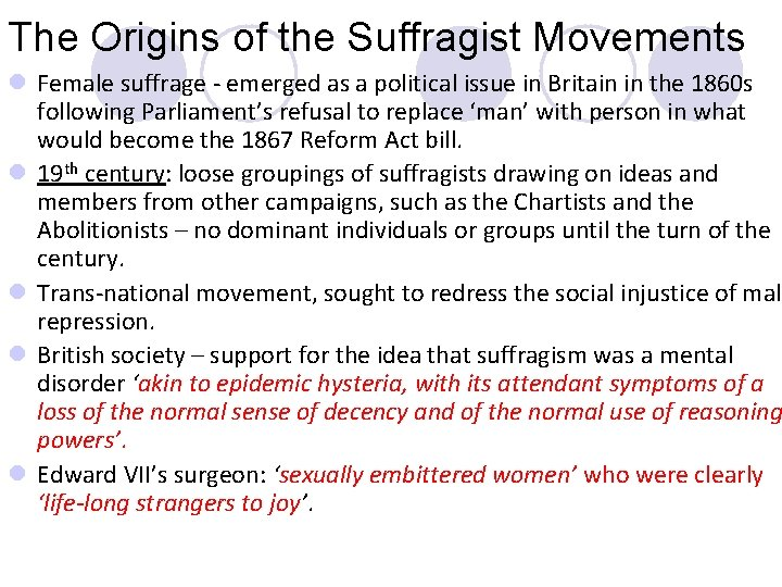The Origins of the Suffragist Movements l Female suffrage - emerged as a political
