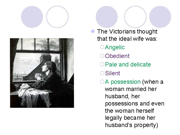 l The Victorians thought that the ideal wife was: ¡Angelic ¡Obedient ¡Pale and delicate