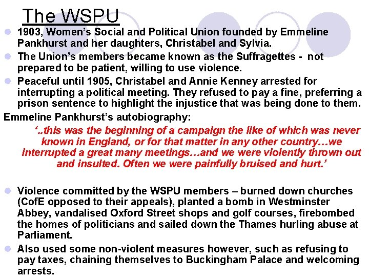 The WSPU l 1903, Women's Social and Political Union founded by Emmeline Pankhurst and