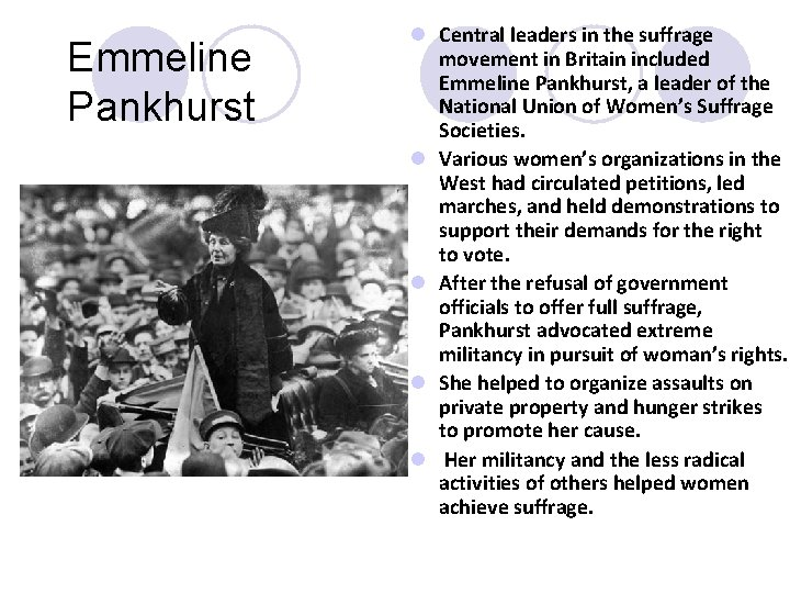 Emmeline Pankhurst l Central leaders in the suffrage movement in Britain included Emmeline Pankhurst,