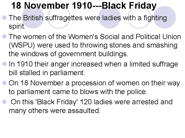 18 November 1910 ---Black Friday l The British suffragettes were ladies with a fighting
