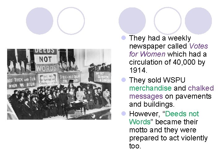 l They had a weekly newspaper called Votes for Women which had a circulation