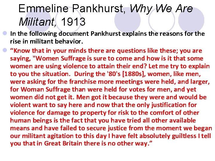 Emmeline Pankhurst, Why We Are Militant, 1913 l In the following document Pankhurst explains