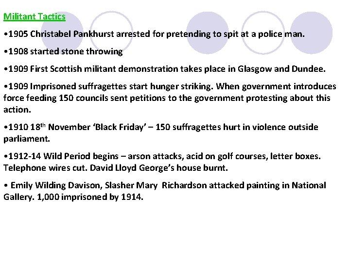 Militant Tactics • 1905 Christabel Pankhurst arrested for pretending to spit at a police