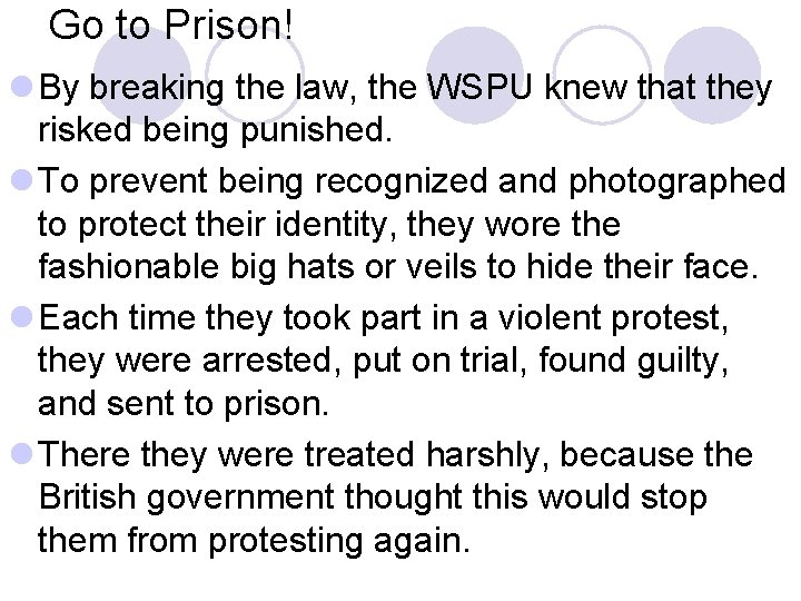Go to Prison! l By breaking the law, the WSPU knew that they risked