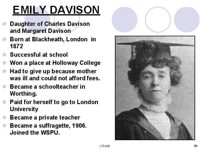 EMILY DAVISON l Daughter of Charles Davison and Margaret Davison l Born at Blackheath,