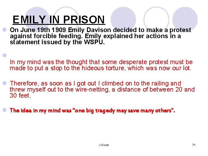 EMILY IN PRISON l On June 19 th 1909 Emily Davison decided to make