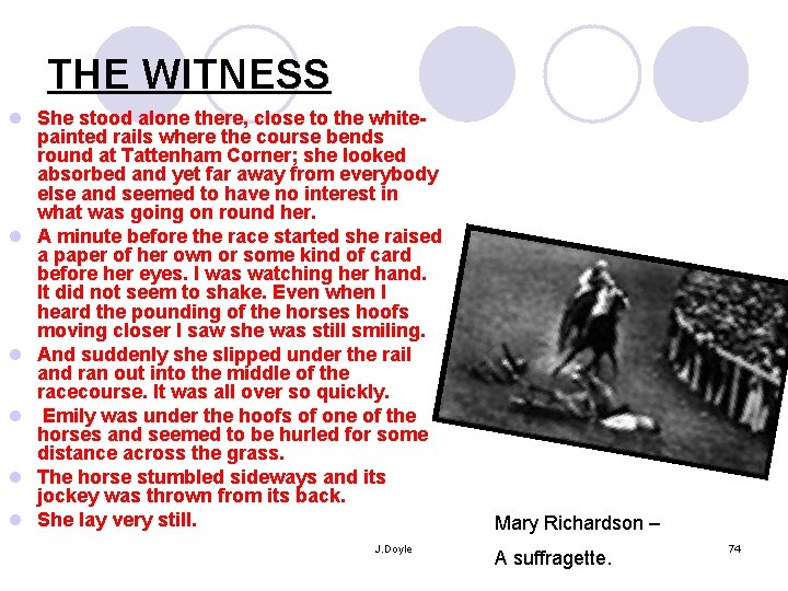 THE WITNESS l She stood alone there, close to the whitepainted rails where the
