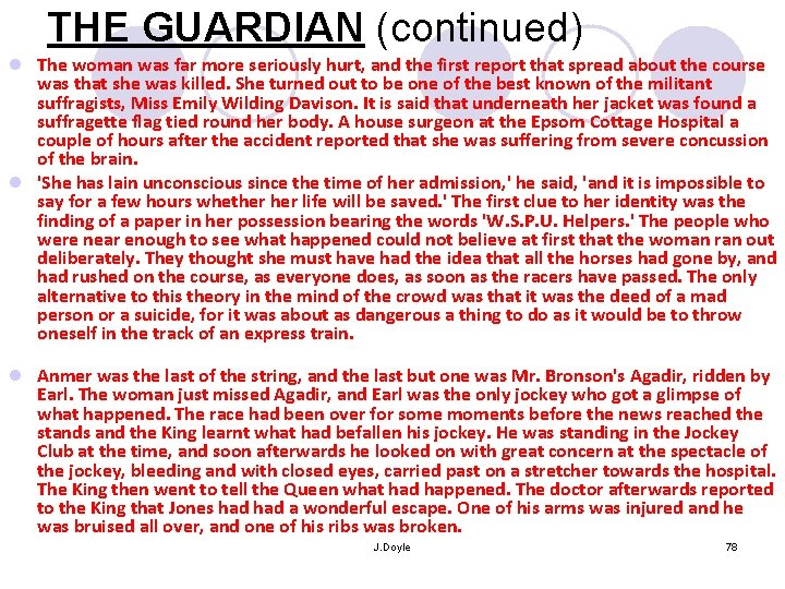 THE GUARDIAN (continued) l The woman was far more seriously hurt, and the first