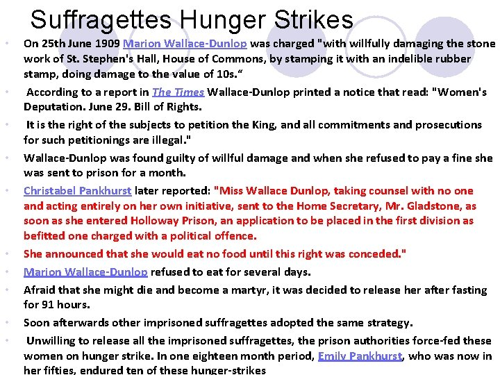 Suffragettes Hunger Strikes • • • On 25 th June 1909 Marion Wallace-Dunlop was