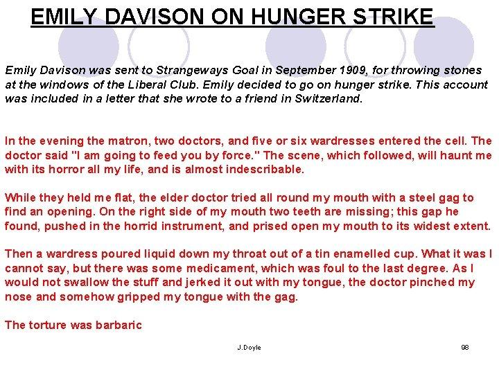 EMILY DAVISON ON HUNGER STRIKE Emily Davison was sent to Strangeways Goal in September