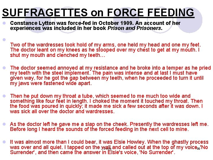SUFFRAGETTES on FORCE FEEDING l Constance Lytton was force-fed in October 1909. An account