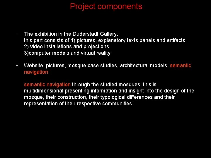Project components • The exhibition in the Duderstadt Gallery: this part consists of 1)