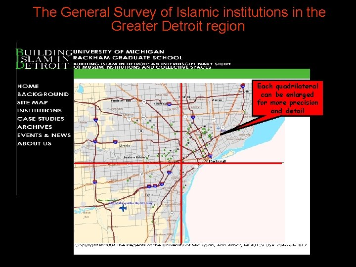 The General Survey of Islamic institutions in the Greater Detroit region Each quadrilateral can