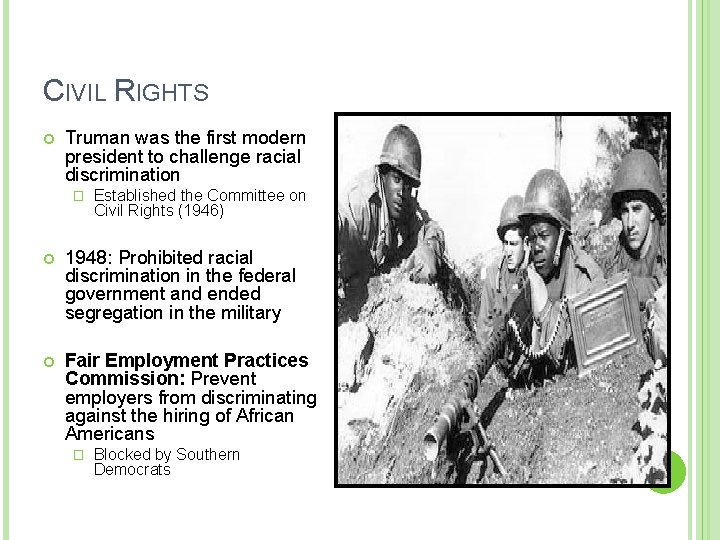CIVIL RIGHTS Truman was the first modern president to challenge racial discrimination � Established