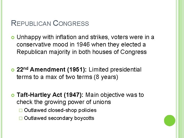 REPUBLICAN CONGRESS Unhappy with inflation and strikes, voters were in a conservative mood in