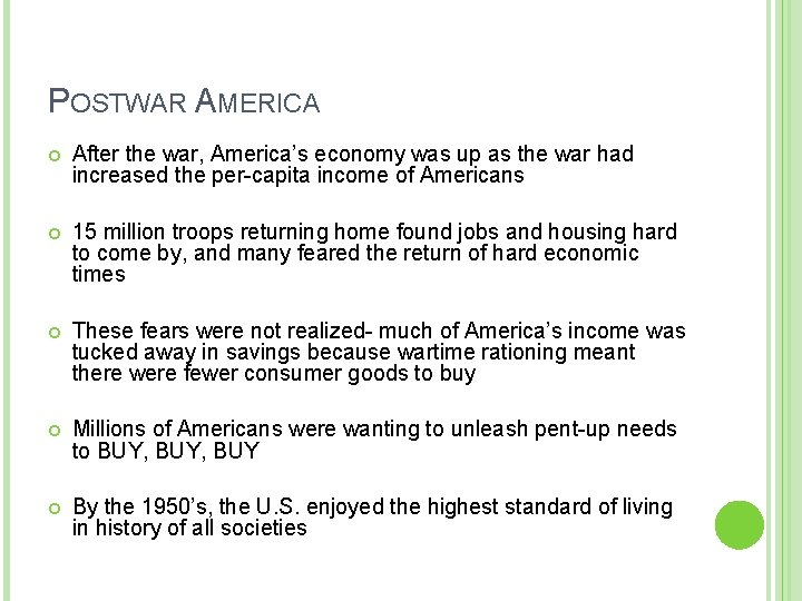 POSTWAR AMERICA After the war, America's economy was up as the war had increased