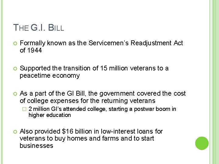 THE G. I. BILL Formally known as the Servicemen's Readjustment Act of 1944 Supported