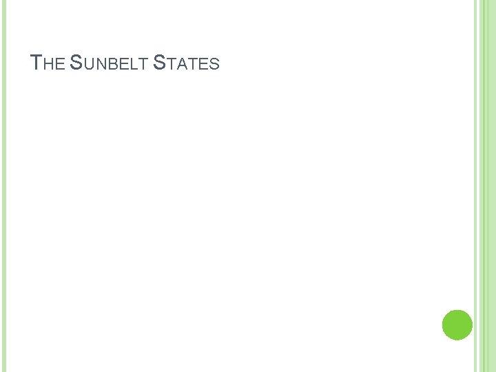 THE SUNBELT STATES