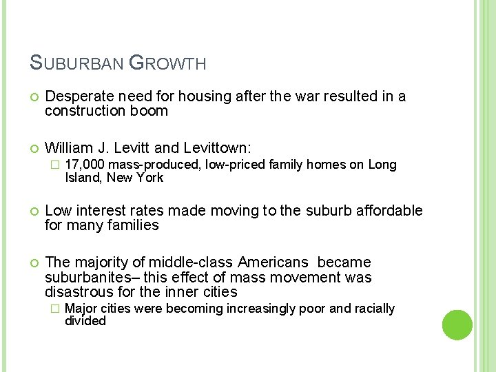 SUBURBAN GROWTH Desperate need for housing after the war resulted in a construction boom