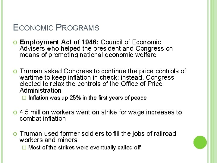 ECONOMIC PROGRAMS Employment Act of 1946: Council of Economic Advisers who helped the president